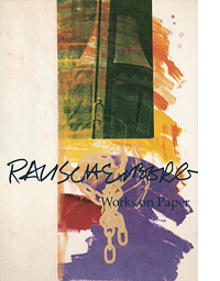 Robert Rauschenberg: Works on Paper
